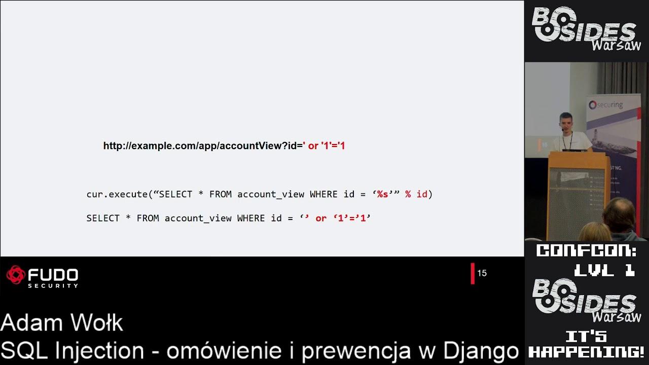 BSides Warsaw 2019: SQL Injection - omówienie i prewencja w Django - Adam Wołk
