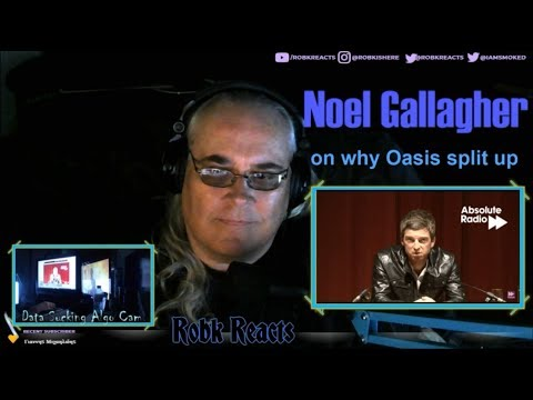 Noel Gallagher - On Why Oasis Split Up - Reaction Review