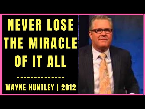 Never Lose the Miracle of It All by Wayne Huntley (2012) VIDEO