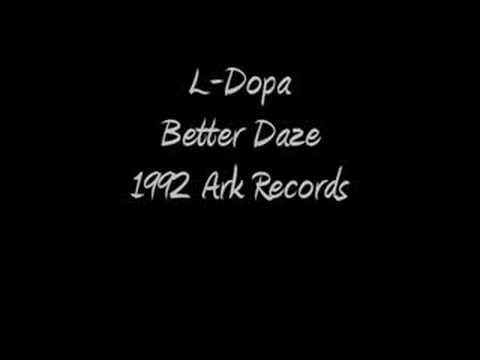 L-Dopa - Better Daze - 1992 Ark Recordings