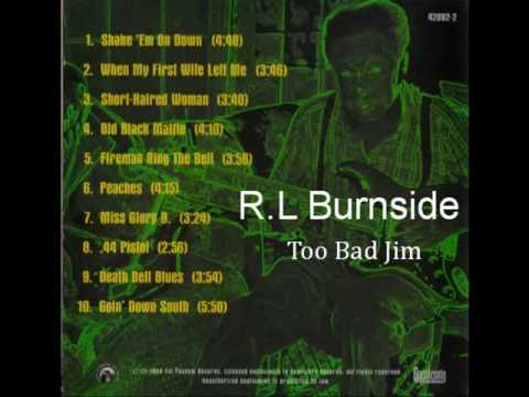 R.L Burnside - Too Bad Jim (Full Album)