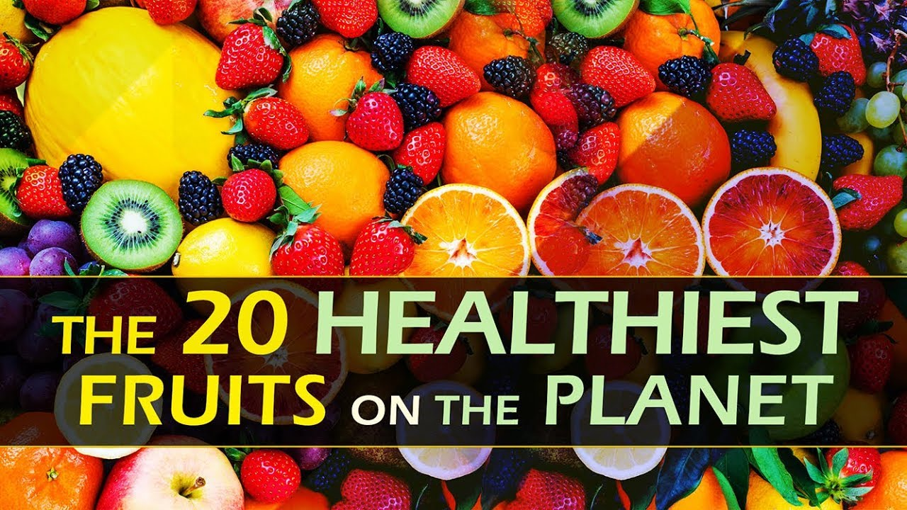 The 20 Healthiest Fruits On The Planet 20 Healthy Fruits Most Healthy Fruits On Planet Youtube