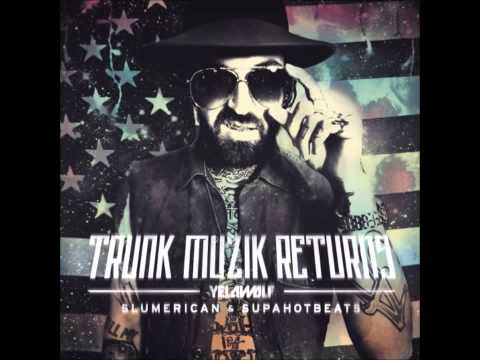 "YELAWOLF  ""  TRUNK MUZIK RETURNS  "" (FULL ALBUM )"