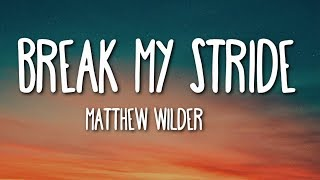 Download lagu Matthew Wilder - Break My Stride (Lyrics) 🎵