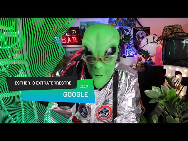 Esther, o Extraterrestre - Google