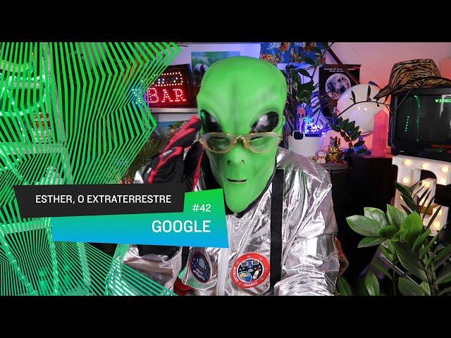 Esther, o Extraterrestre - Google