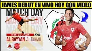 JAMES Rodriguez DEBUT EN VIVO CON VIDEO HOY 🔴 ALRAYYAN vs ALDUHAIL  ✅