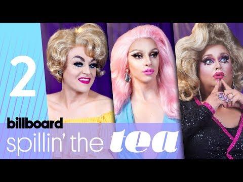 Spillin The Tea: Drag Race Queens Talk Dating & Tammie Browns Night In Jail | Billboard Pride