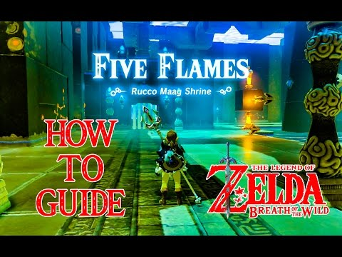HOW TO DO FIVE FLAMES - RUCCO MAAG SHRINE - ZELDA BREATH OF THE WILD - NINTENDO SWITCH