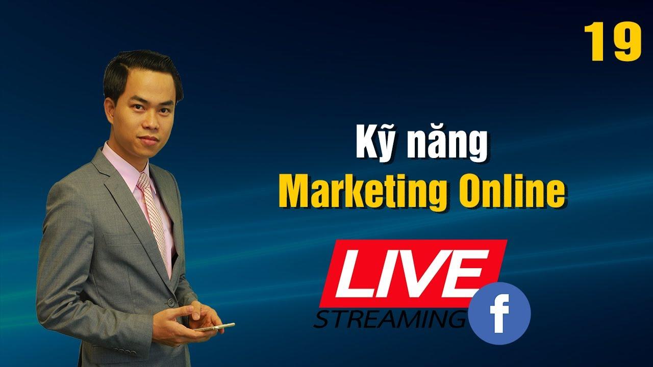 [Livestream Facebook] Bài 19: Kỹ năng Marketing Online | PA Marketing