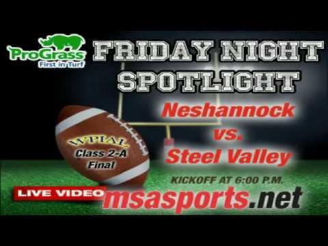 MSA Sports Spotlight Game: WPIAL 2-A Final:  Neshannock vs. Steel Valley   11-26-16