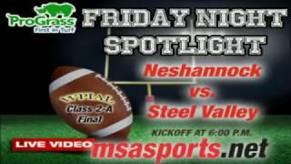 MSA Sports Spotlight Game: WPIAL 2-A Final:  Neshannock vs. Steel Valley   11-26-16