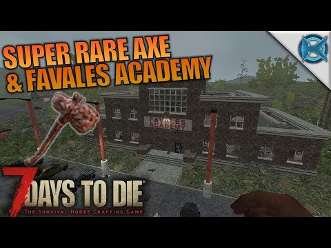 SUPER RARE AXE & FAVALES ACADEMY | 7 Days to Die | Let's Play Gameplay Alpha 16 | S16.4E09