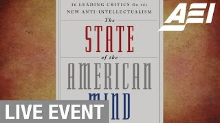 The state of the American mind: Anti-intellectualism in America more than 25 years after Allan Bloom