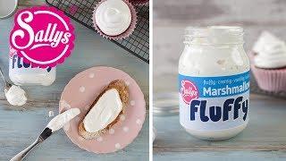 Marshmallow Fluff / Sallys Basics / Brotaufstrich & Tortencreme