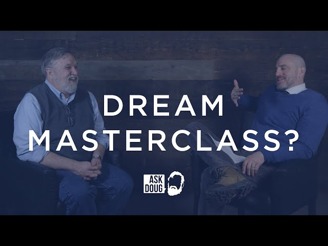 Your Dream Masterclass? / Ask Doug