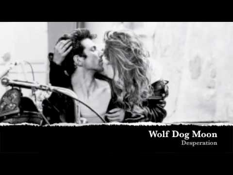 Wolf Dog Moon - Desperation (Original Song)