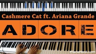 Cashmere Cat ft. Ariana Grande - Adore - Piano Karaoke / Sing Along / Cover with Lyrics