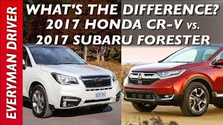 What's The Difference: 2017 Honda CR-V Vs 2017 Subaru Forester On Everyman Driver