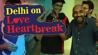 Delhi on Love & Heartbreak