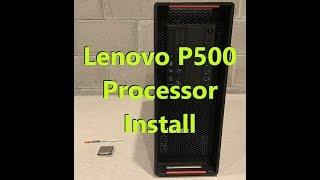 Lenovo Thinkstation P500 Processor Install (E5-2637 V3)