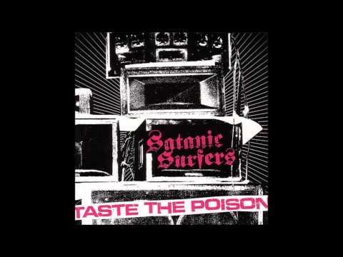Satanic Surfers  - Taste the poison (full album)