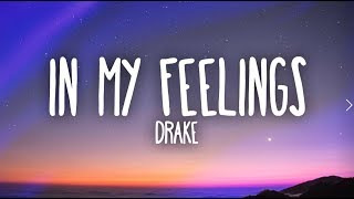 Gambar cover Drake – In My Feelings (Lyrics)