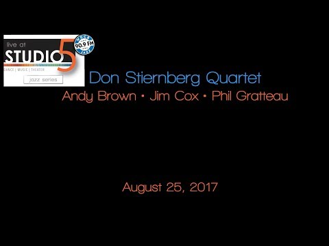 Live at Studio5 - Don Stiernberg Quartet 8-25-17