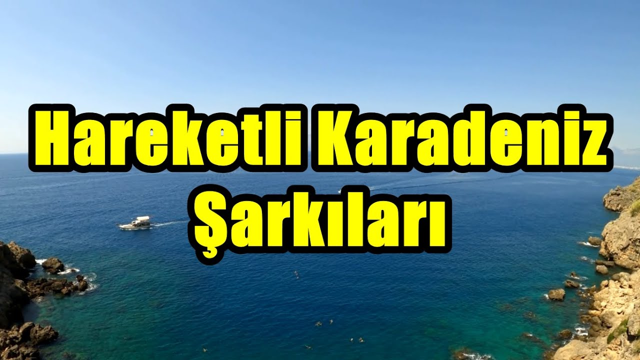 Download Hareketli Karadeniz Şarkıları [HD - KESİNTİSİZ]