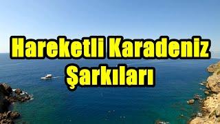 Hareketli Karadeniz Şarkıları HD - KESİNTİSİZ
