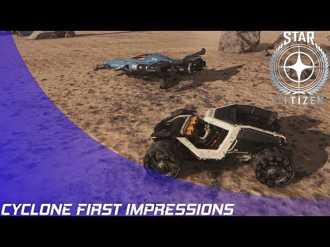Star Citizen: 3.1 - Cyclone First Impressions!