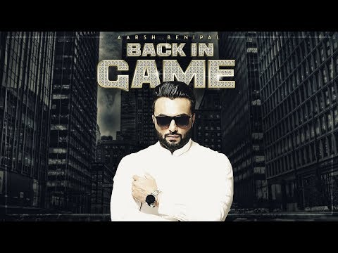 Aarsh Benipal: Back In Game (Official Video Song) | Deep Jan