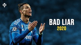 Cristiano Ronaldo ► Bad Liar - Imagine Dragons ● Skills & Goals 2020 | HD