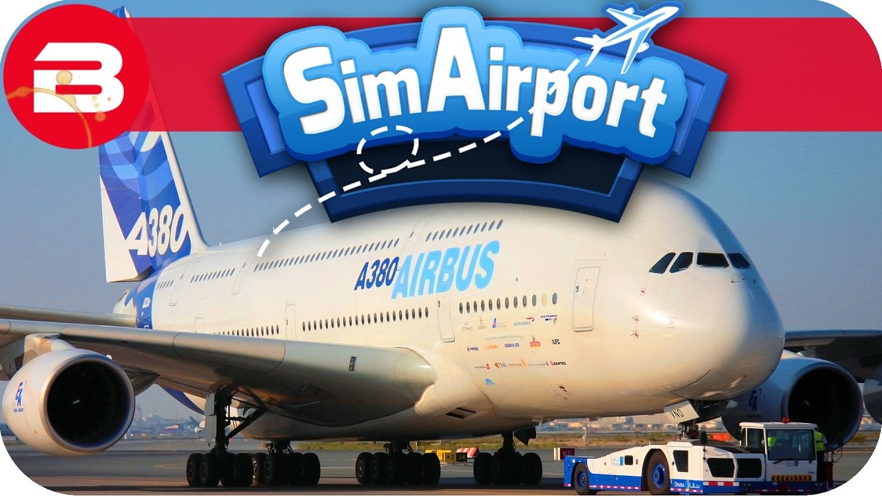 SIM AIRPORT Gameplay - GIANT AIRBUS A380 Lets Play SIMAIRPORT Alpha #8