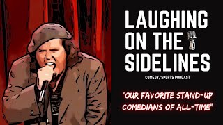 Our Favorite Stand Up Comedians of All Time