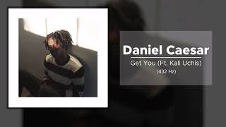 Daniel Caesar - Get You (feat. Kali Uchis) (432 Hz)