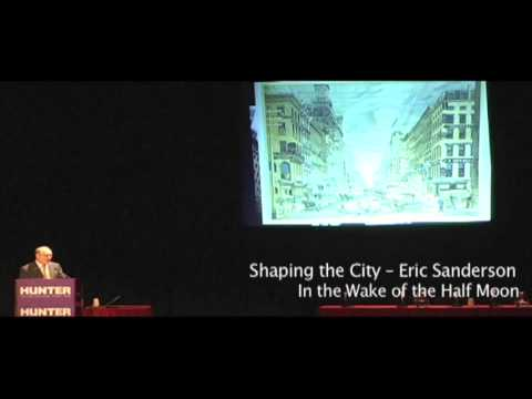 Eric Sanderson - Shaping the City Part 1