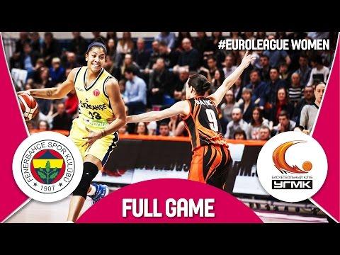 Fenerbahce (TUR) v UMMC Ekaterinburg (RUS) - Semi-Finals -  Full Game - EuroLeague Women 2016/17