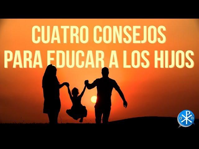 Cuatro consejos para educar a los hijos   Perseverancia - P. Gustavo Lombardo