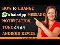 How to Change WhatsApp Message Notification Tone on an Android Device