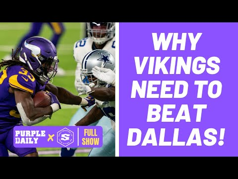 Why Minnesota Vikings NEED to beat the Dallas Cowboys! – Comments!