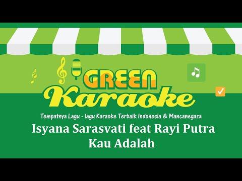 Isyana Sarasvati feat. Rayi Putra  - Kau Adalah (Karaoke)