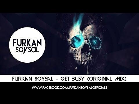 Furkan Soysal - Get Busy