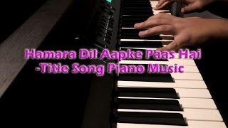 Hamara Dil Aapke Paas Hai - Title Song Piano Music