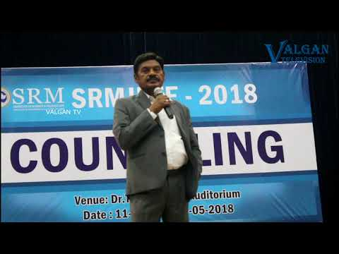SRM Institute of Science & Technology B.Tech Counselling 2018