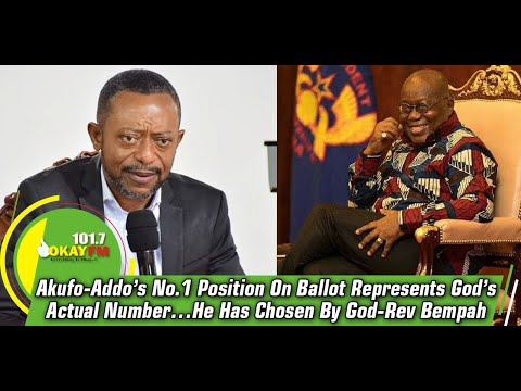 Akufo-Addo's No.1 Position On Ballot Represents God's Actual Number…He Has Chosen By God-Rev Bempah
