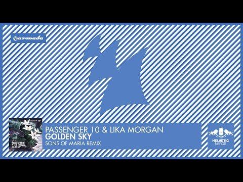 Passenger 10 & Lika Morgan - Golden Sky (Sons of Maria Remix)