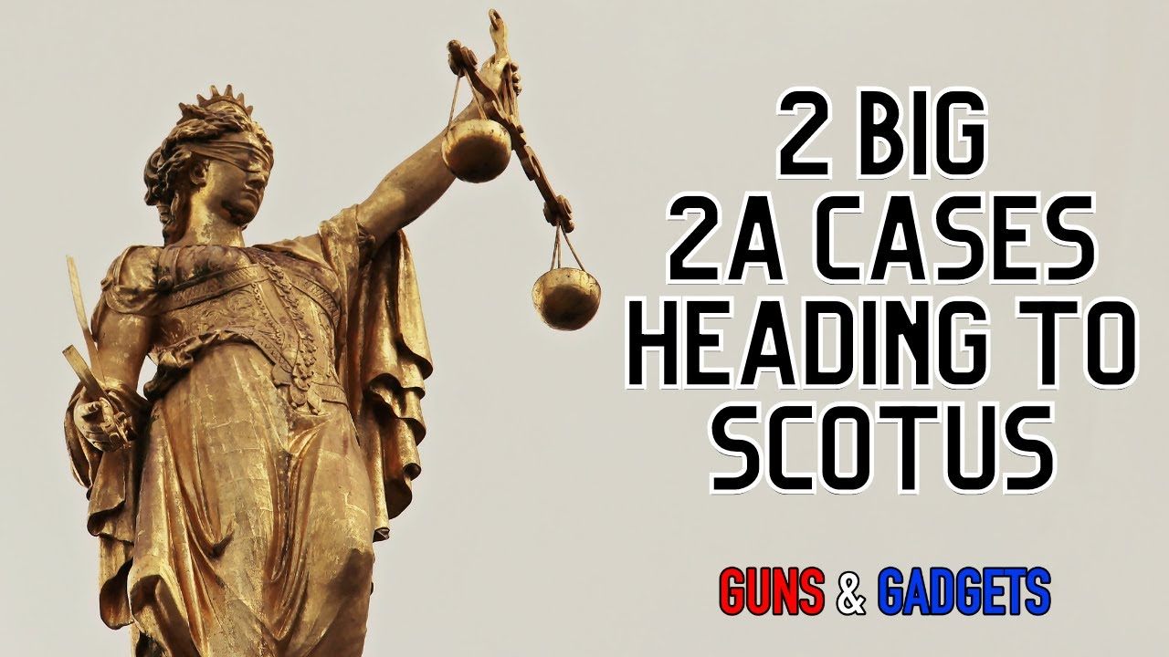 Two BIG 2nd Amendment Cases Heading To The Supreme Court