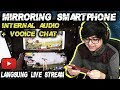 Cara Live Streaming Mirroring Android + Internal + Voice chat - Part 2