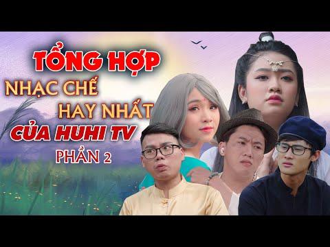 [Nhạc Chế] Tổng hợp nhạc chế Parody hay nhất của Huhi Tv phần 2 ( mới nhất )